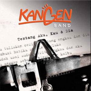 Kangen Band Cover Album Tentang Aku, Kau & Dia