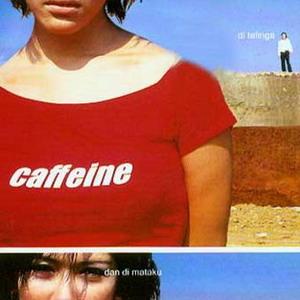 Caffeine Album Di Telinga Dan Di Mataku
